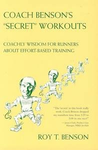 Coach Benson's Secret Workouts: Coachly Wisdom for Runners About Effort-Based Training_Roy Benson_2003
