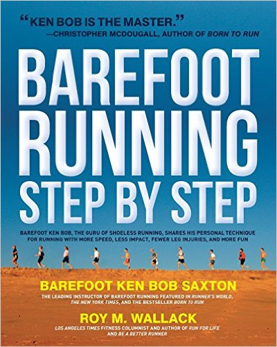 Barefoot Running Step by Step_Roy M. Wallack、Barefoot Ken Bob Saxton_2011